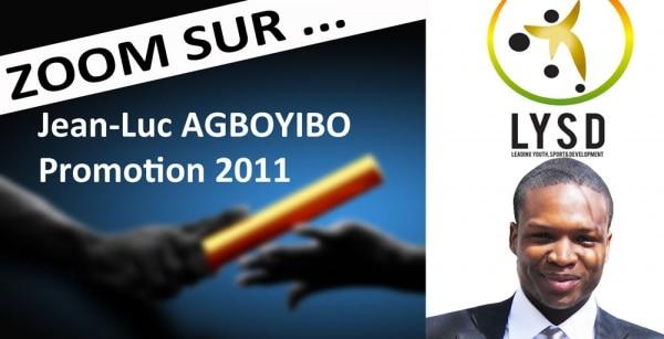 ZOOM SUR: Jean-Luc Agboyibo (promotion 2011), Responsable du Développement d'Africa Top Sports, Co-fondateur de Leading Youth, Sport & Development